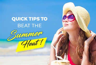 Quick tips to beat the Summer Heat